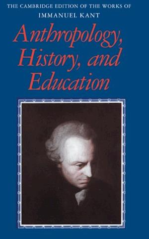 Anthropology History and Education af Immanuel Kant