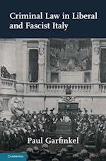 Criminal Law in Liberal and Fascist Italy (Studies in Legal History Hardcover)