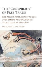 The 'Conspiracy' of Free Trade af Marc-William Palen