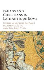 Pagans and Christians in Late Antique Rome af Michele Renee Salzman