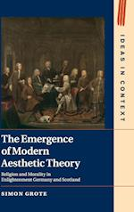 The Emergence of Modern Aesthetic Theory (Ideas in Context)