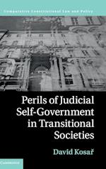 Perils of Judicial Self-Government in Transitional Societies af David Kosar, David Kosa, David Kosaer