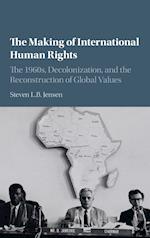 The Making of International Human Rights af Steven L. B. Jensen