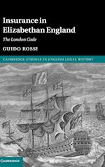 Insurance in Elizabethan England (Cambridge Studies in English Legal History)