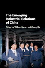 The Emerging Industrial Relations of China