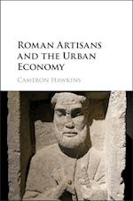 Roman Artisans and the Urban Economy af Cameron Hawkins