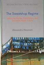 The Sweatshop Regime (Development Trajectories in Global Value Chains)