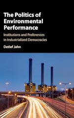The Politics of Environmental Performance af Detlef Jahn