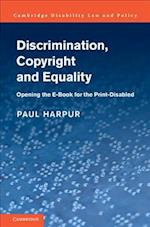 Discrimination, Copyright and Equality (Cambridge Disability Law and Policy Series)