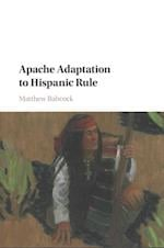 Apache Adaptation to Hispanic Rule af Matthew James Babcock