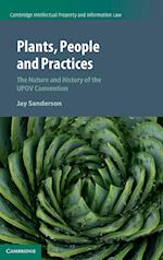 Plants, People and Practices (Cambridge Intellectual Property and Information Law, nr. 37)