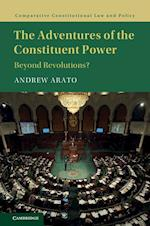 The Adventures of the Constituent Power (Comparative Constitutional Law and Policy)