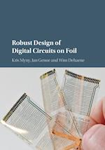 Robust Design of Digital Circuits on Foil af Wim Dehaene, Kris Myny, Jan Genoe