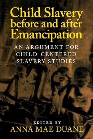 Child Slavery before and after Emancipation