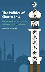 The Politics of Shari'a Law af Michael Buehler