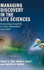 Managing Discovery in the Life Sciences af Philip A. Rea