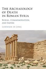The Archaeology of Death in Roman Syria