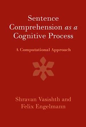 Sentence Comprehension as a Cognitive Process