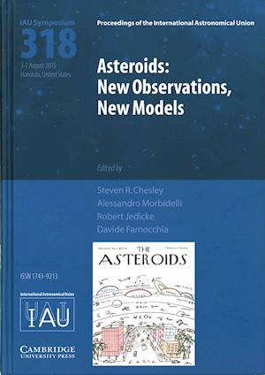 Asteroids: New Observations, New Models (IAU S318)