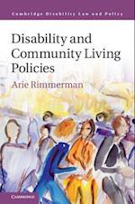 Disability and Community Living Policies (Cambridge Disability Law and Policy Series)
