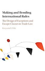 Making and Bending International Rules af Krzysztof J. Pelc
