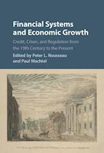 Financial Systems and Economic Growth (Studies in Macroeconomic History)