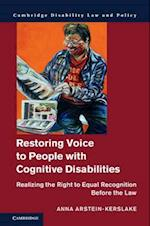 Restoring Voice to People with Cognitive Disabilities (Cambridge Disability Law and Policy)