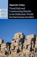 Visual Style and Constructing Identity in the Hellenistic World (Greek Culture in the Roman World)