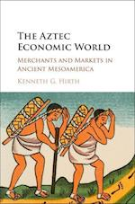 The Aztec Economic World af Kenneth G. Hirth
