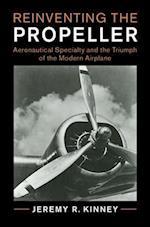 Reinventing the Propeller (Cambridge Centennial of Flight)