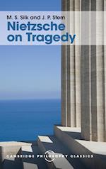 Nietzsche on Tragedy af M. S. Silk