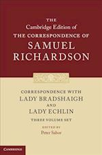 Correspondence With Lady Bradshaigh and Lady Echlin (The Cambridge Edition of the Works and Correspondence of Samuel Richardson)