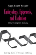 Embryology, Epigenesis and Evolution af Jason Scott Robert
