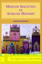 Muslim Societies in African History (New Approaches to African History)