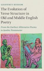 The Evolution of Verse Structure in Old and Middle English Poetry (Cambridge Studies in Medieval Literature)