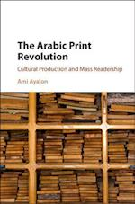 The Arabic Print Revolution af Ami Ayalon