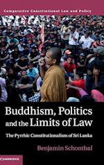 Buddhism Politics and the Limits of Law (Comparative Constitutional Law and Policy)