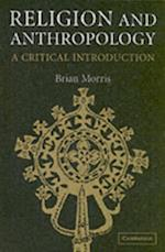 Religion and Anthropology af Brian Morris