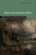 Hope and Christian Ethics (NEW STUDIES IN CHRISTIAN ETHICS)