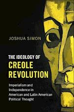 The Ideology of Creole Revolution (Problems of International Politics)