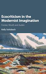 Ecocriticism in the Modernist Imagination af Kelly Elizabeth Sultzbach
