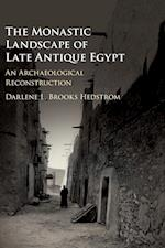 The Monastic Landscape of Late Antique Egypt