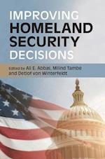 Improving Homeland Security Decisions