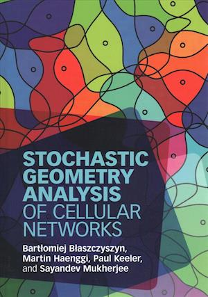Bog, hardback Stochastic Geometry Analysis of Cellular Networks af Bartlomiej Blaszczyszyn