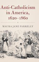 Anti-Catholicism in America, 1620-1860 (Cambridge Essential Histories Hardcover)