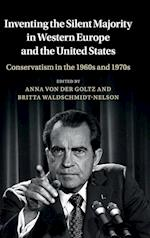 Inventing the Silent Majority in Western Europe and the United States (Publications of the German Historical Institute)