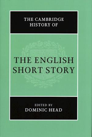 Bog, hardback The Cambridge History of the English Short Story af Dominic Head