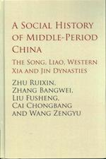 A Social History of Middle-Period China (The Cambridge China Library)
