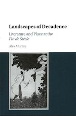 Landscapes of Decadence
