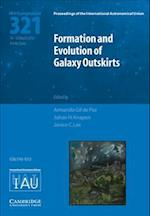 Formation and Evolution of Galaxy Outskirts (IAU S321) (Proceedings of the International Astronomical Union Symposia And Colloquia)